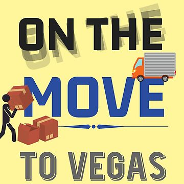 On the Move to Vegas Moving State & House - Moving States Gift by yeoys