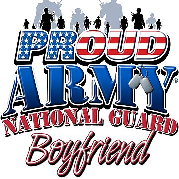 Proud Army National Guard Boyfriend by magiktees