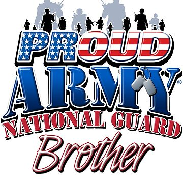 Proud Army National Guard Brother by magiktees