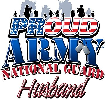 Proud Army National Guard Husband by magiktees