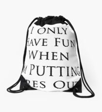 I Only Have Fun When I'm Putting Fires Out Drawstring Bag