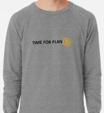 TIME FOR PLAN B Lightweight Sweatshirt