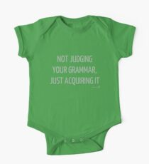 Not judging your grammar, just acquiring it - for baby linguists One Piece - Short Sleeve