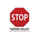 STOP Adding Value by stoopiditees