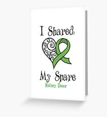 """""""I Shared My Spare"""" Kidney Donor Design Greeting Card"""