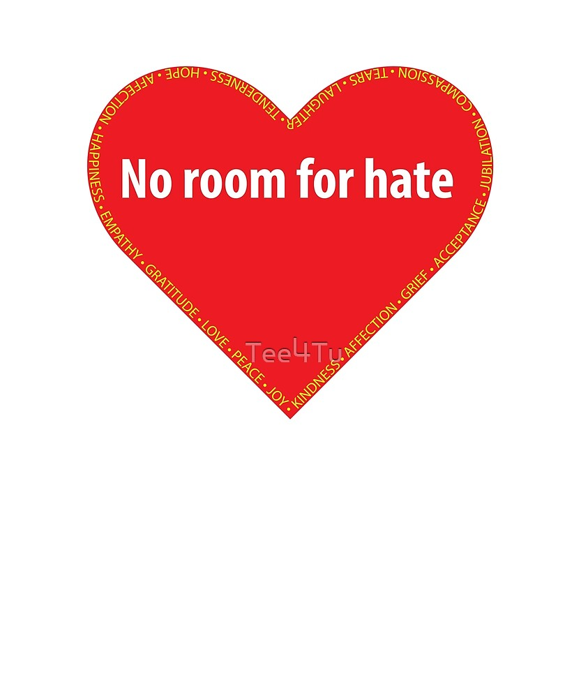 No room for hate. by Tee4Tu