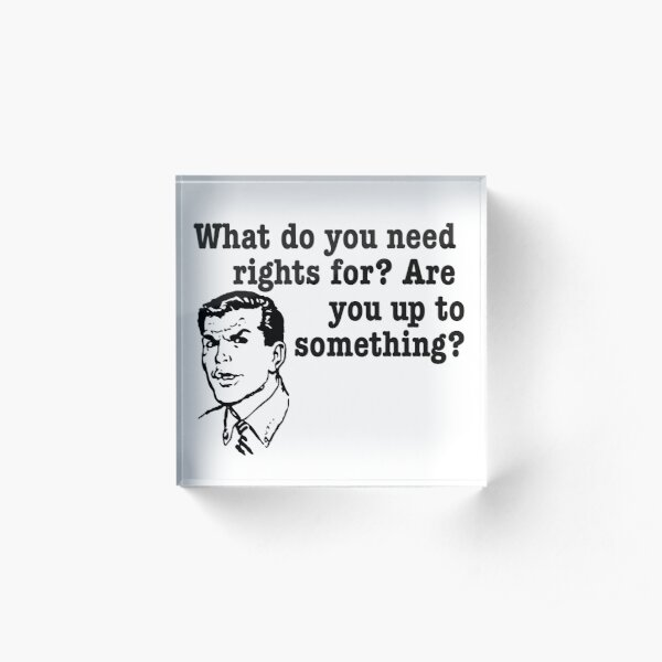 What do you need rights for? Acrylic Block