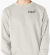 Greys Zitat - Screw Beautiful Ich bin brillant Sweatshirt