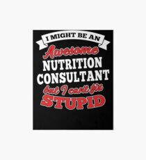 NUTRITION CONSULTANT T-shirts, i-Phone Cases, Hoodies, & Merchandises Art Board