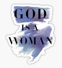 god is a woman Sticker