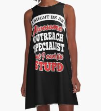 OUTREACH SPECIALIST T-shirts, i-Phone Cases, Hoodies, & Merchandises A-Line Dress