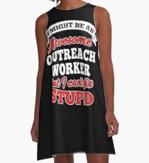 OUTREACH WORKER T-shirts, i-Phone Cases, Hoodies, & Merchandises A-Line Dress
