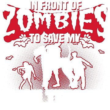 I would push you in front of zombies to save my Irish Terrier by tee-2017vn