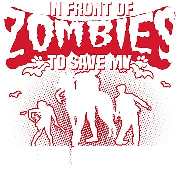I would push you in front of zombies to save my Italian Greyhound by tee-2017vn