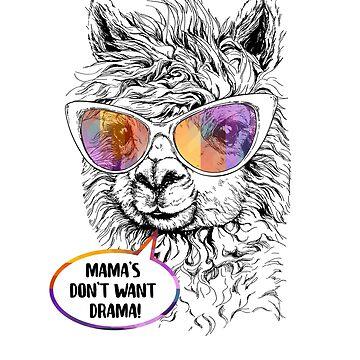 Mama's Don't Want Drama Llama by lefrick