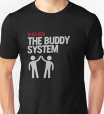 Rule #29: The Buddy System Unisex T-Shirt