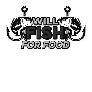 IwillFishforFoodVintage FunnyFishingLovers by Zkoorey