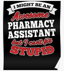 PHARMACY ASSISTANT T-shirts, i-Phone Cases, Hoodies, & Merchandises Poster