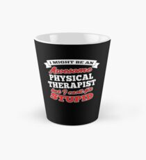 PHYSICAL THERAPIST T-shirts, i-Phone Cases, Hoodies, & Merchandises Tall Mug