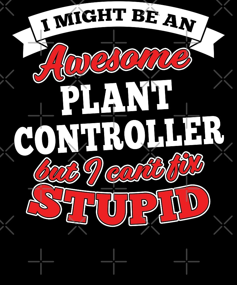 PLANT CONTROLLER T-shirts, i-Phone Cases, Hoodies, & Merchandises by wantneedlove