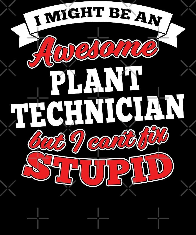 PLANT TECHNICIAN T-shirts, i-Phone Cases, Hoodies, & Merchandises by wantneedlove
