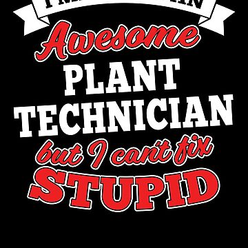PLANT TECHNICIAN T-shirts, i-Phone Cases, Hoodies, & Merchandises by wantneedlove