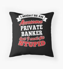 PRIVATE BANKER T-shirts, i-Phone Cases, Hoodies, & Merchandises Throw Pillow