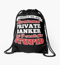 PRIVATE BANKER T-shirts, i-Phone Cases, Hoodies, & Merchandises Drawstring Bag