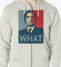 That's What She Said - Michael Scott - The Office US Zipped Hoodie