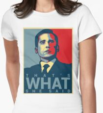 That's What She Said - Michael Scott - The Office US Women's Fitted T-Shirt