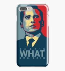 That's What She Said - Michael Scott - The Office US iPhone 7 Plus Case