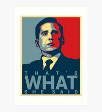 That's What She Said - Michael Scott - The Office US Art Print