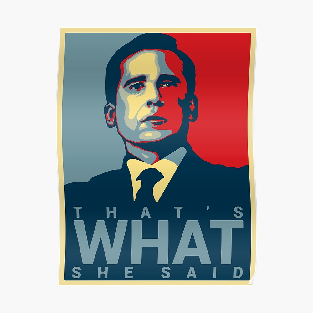 That's What She Said - Michael Scott - The Office US Poster
