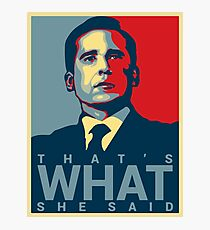 That's What She Said - Michael Scott - The Office US Photographic Print