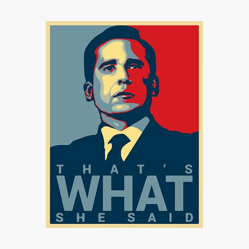 Eso es lo que ella dijo - Michael Scott - The Office US Lámina fotográfica