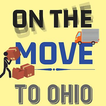 On the Move to Ohio Moving State & House - Real Estate Gift by yeoys