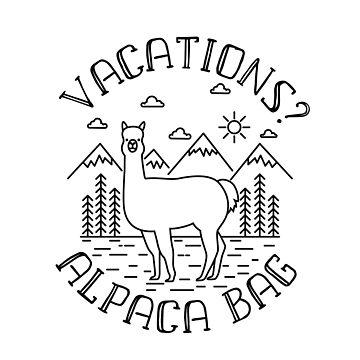 Funny Vacations Alpaca Bag by mrhighsky