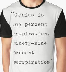 Genius Is One Percent Inspiration, Ninety-Nine Percent Perspiration Thomas Edison Graphic T-Shirt