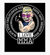 I love MMA Mixed Martial Arts Photographic Print