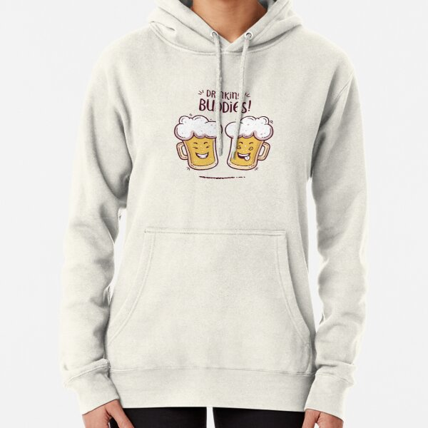 Drinking Buddies - Beer Lovers Pullover Hoodie
