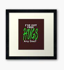 I've Got Free Hugs Anyone Funny Gift T Shirt Framed Print