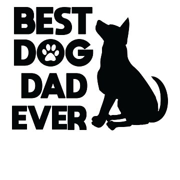 Best Dog Dad Ever Dog Lover Pet Owner Adorable Pets Shirt by allsortsmarket