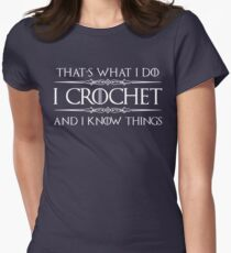 Crochet Gifts for Crocheters - Funny I Crochet & I Know Things  Women's Fitted T-Shirt