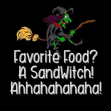 Favorite Food A Sandwitch! Ahhahahaha! by wrestletoys