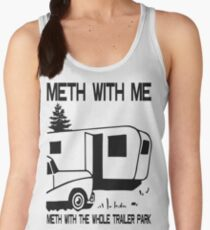 Meth with Me Meth with the Whole Trailer Park Women's Tank Top