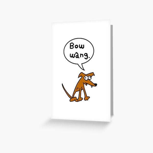 Bow Wang Greeting Card