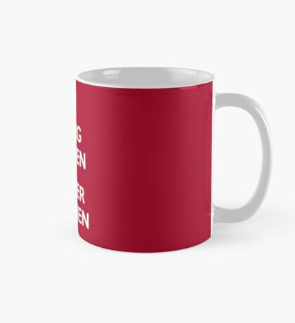 KEEP CALM AND CARRY ON (alternative German version) Mug