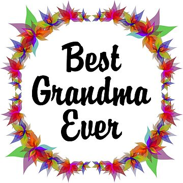 Best grandma ever by wordpower900