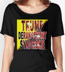 Trump Derangement Syndrome - TDS Women's Relaxed Fit T-Shirt