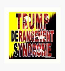 Trump Derangement Syndrome - TDS Art Print